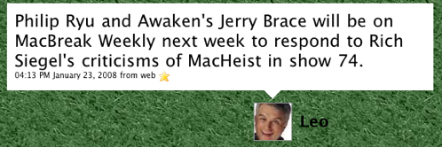 Philip Ryu and Awaken's Jerry Brace will be on MacBreak Weekly next week to respond to Rich Siegel's criticisms of MacHeist in show 74.